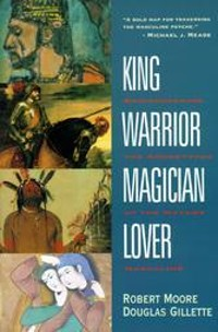 King, Warrior, Magician, Lover book cover